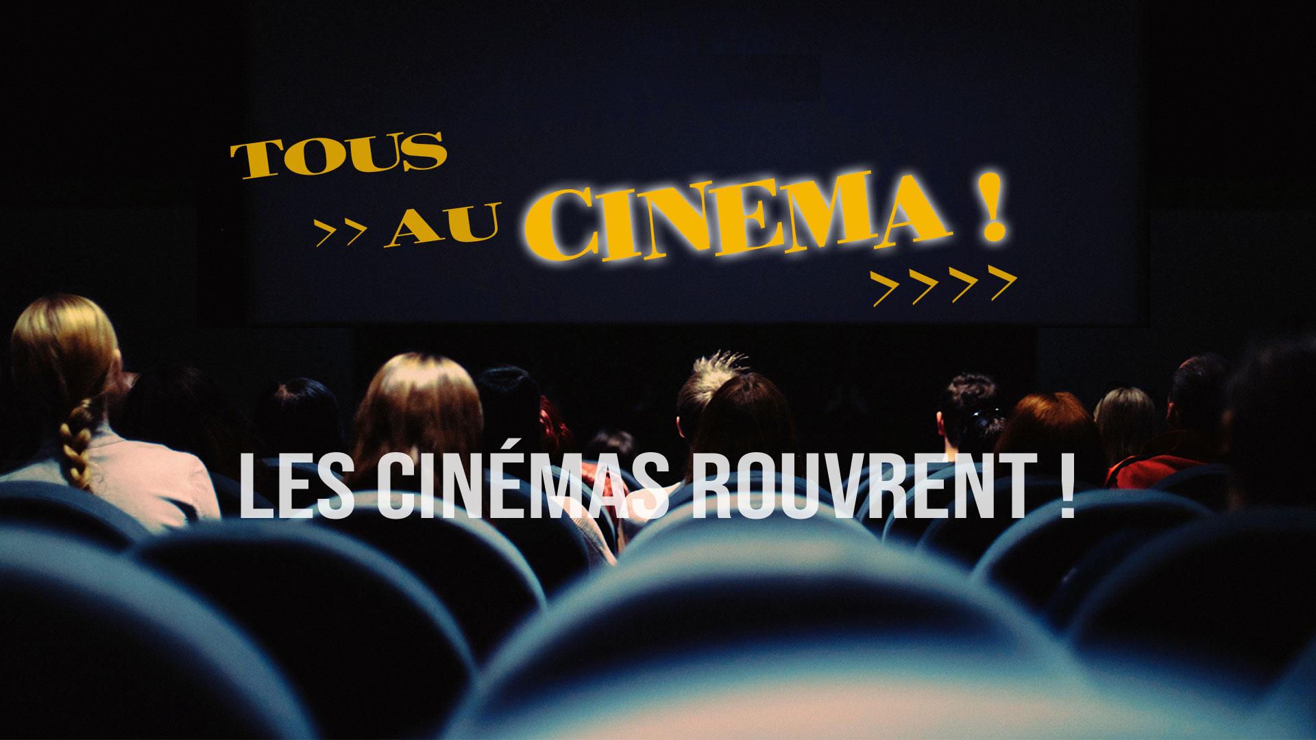 Tous au cinéma, les cinémas rouvrent !